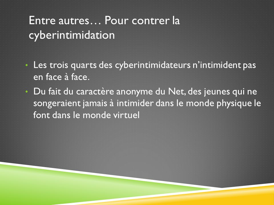 Entre autres… Pour contrer la cyberintimidation