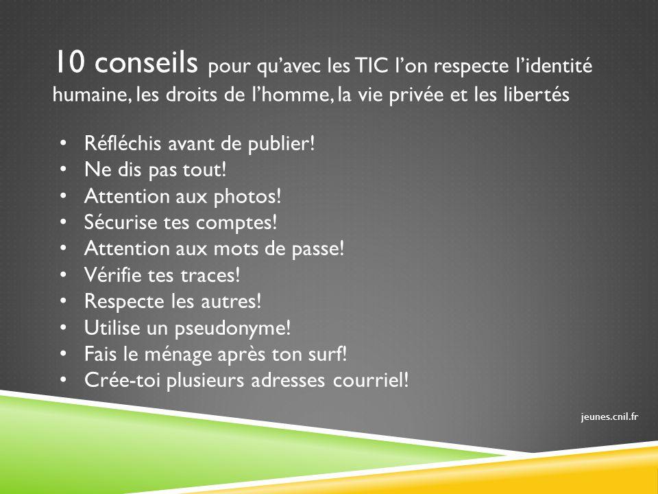 10 conseils pour qu'avec les TIC l'on respecte l'identité humaine, les droits de l'homme, la vie privée et les libertés