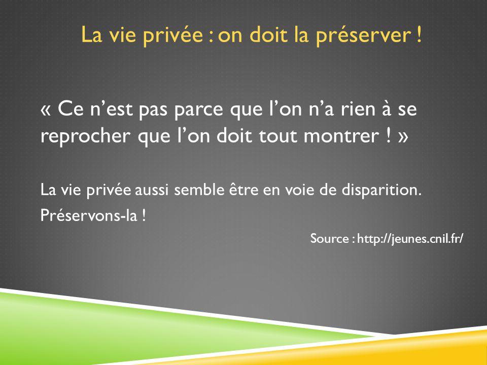 La vie privée : on doit la préserver !
