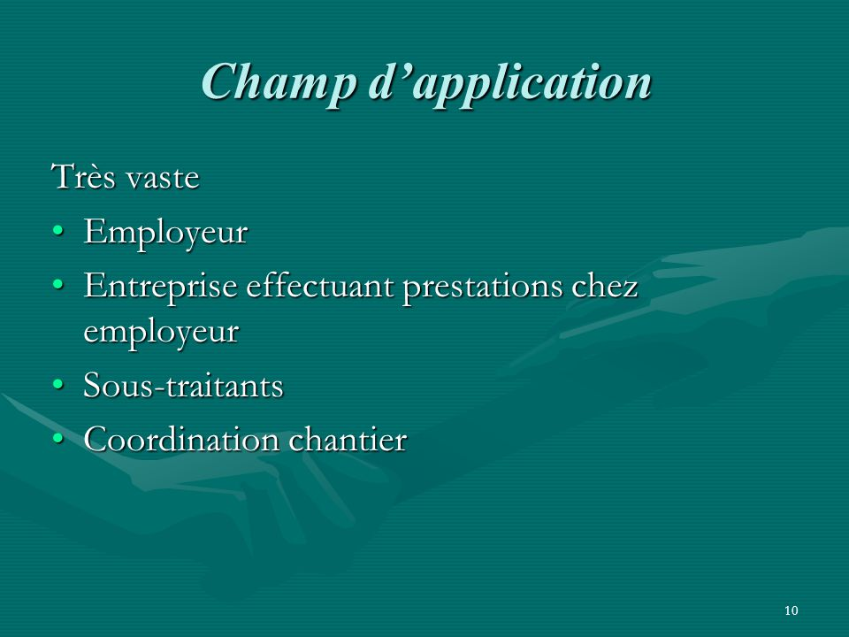 Champ d'application Très vaste Employeur