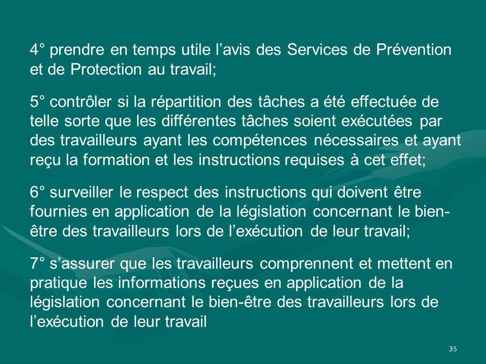 4° prendre en temps utile l'avis des Services de Prévention et de Protection au travail;
