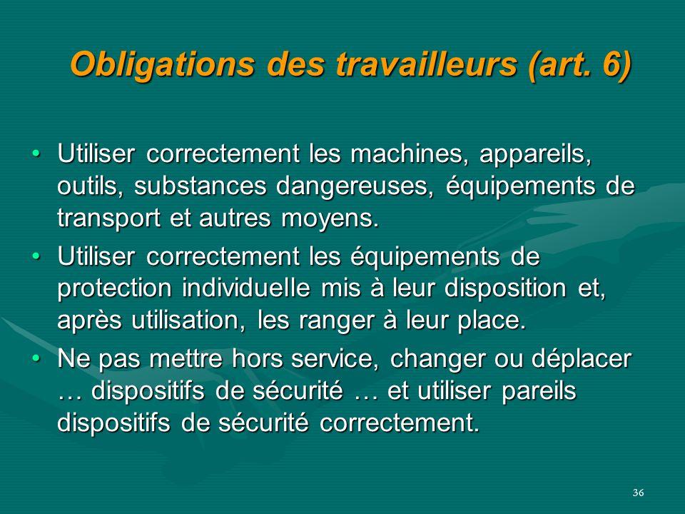 Obligations des travailleurs (art. 6)