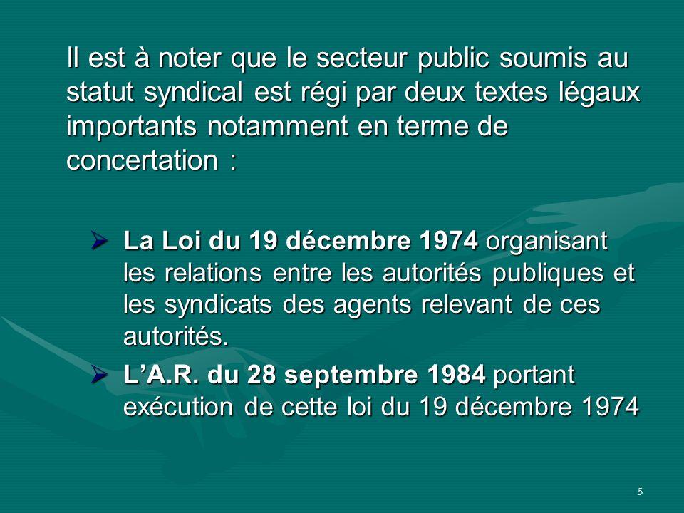 Il est à noter que le secteur public soumis au statut syndical est régi par deux textes légaux importants notamment en terme de concertation :