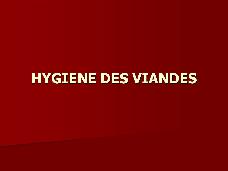 HYGIENE DES VIANDES
