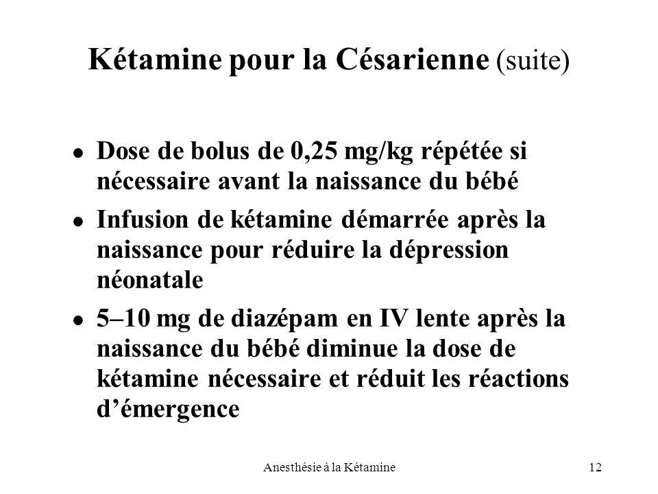 Kétamine pour la Césarienne (suite)