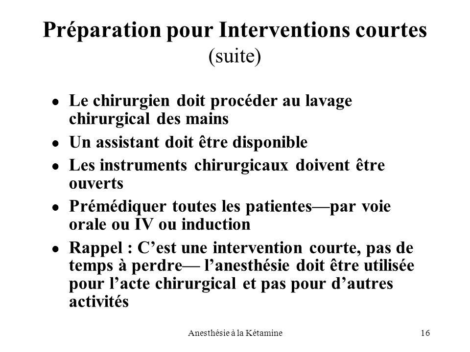 Préparation pour Interventions courtes (suite)