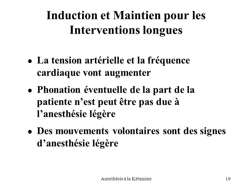 Induction et Maintien pour les Interventions longues