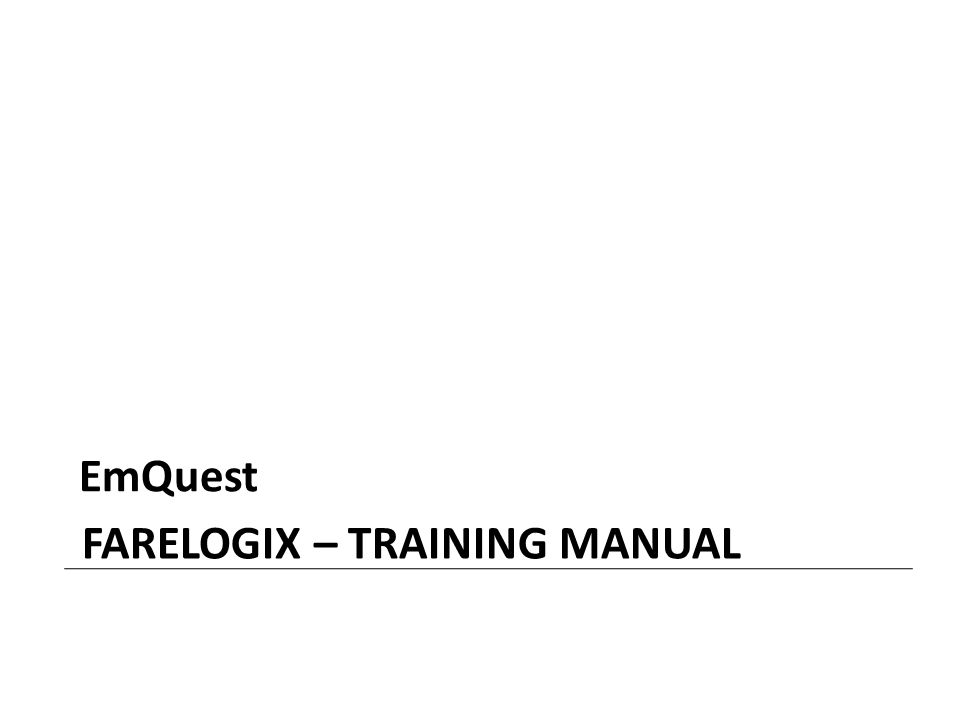 FARELOGIX – TRAINING MANUAL