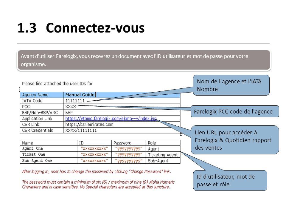 1.3 Connectez-vous Nom de l agence et l IATA Nombre