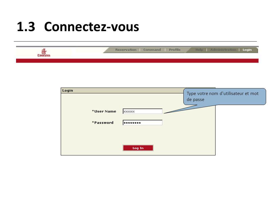 1.3 Connectez-vous Type votre nom d utilisateur et mot de passe