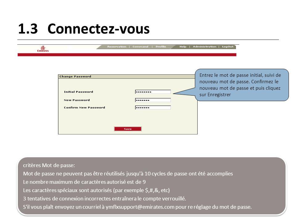 1.3 Connectez-vous critères Mot de passe: