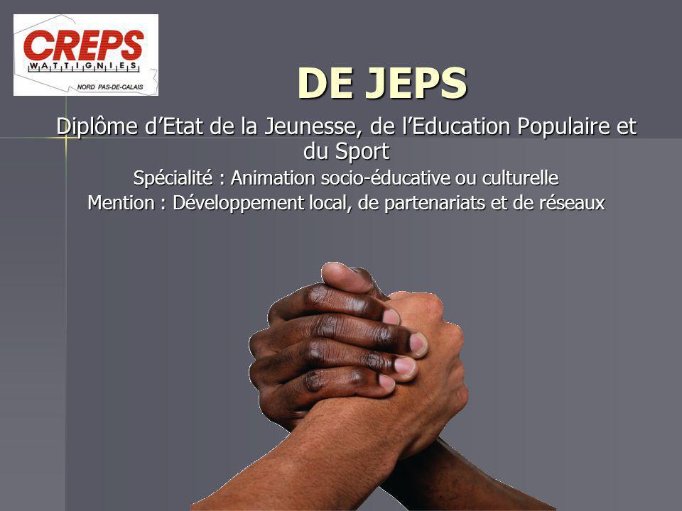 DE JEPS Diplôme d'Etat de la Jeunesse, de l'Education Populaire et du Sport. Spécialité : Animation socio-éducative ou culturelle.