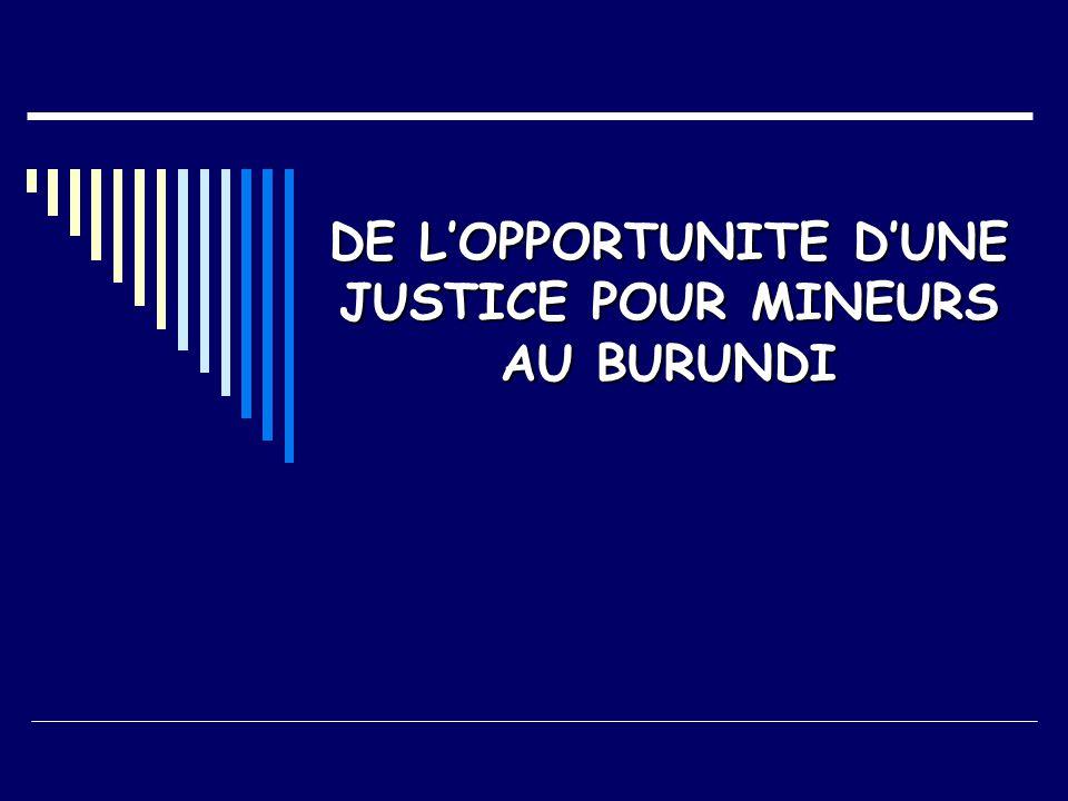 DE L'OPPORTUNITE D'UNE JUSTICE POUR MINEURS AU BURUNDI