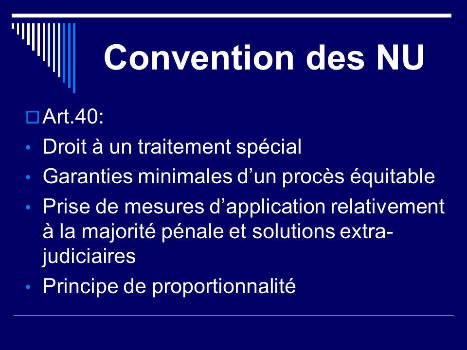 Convention des NU Art.40: Droit à un traitement spécial