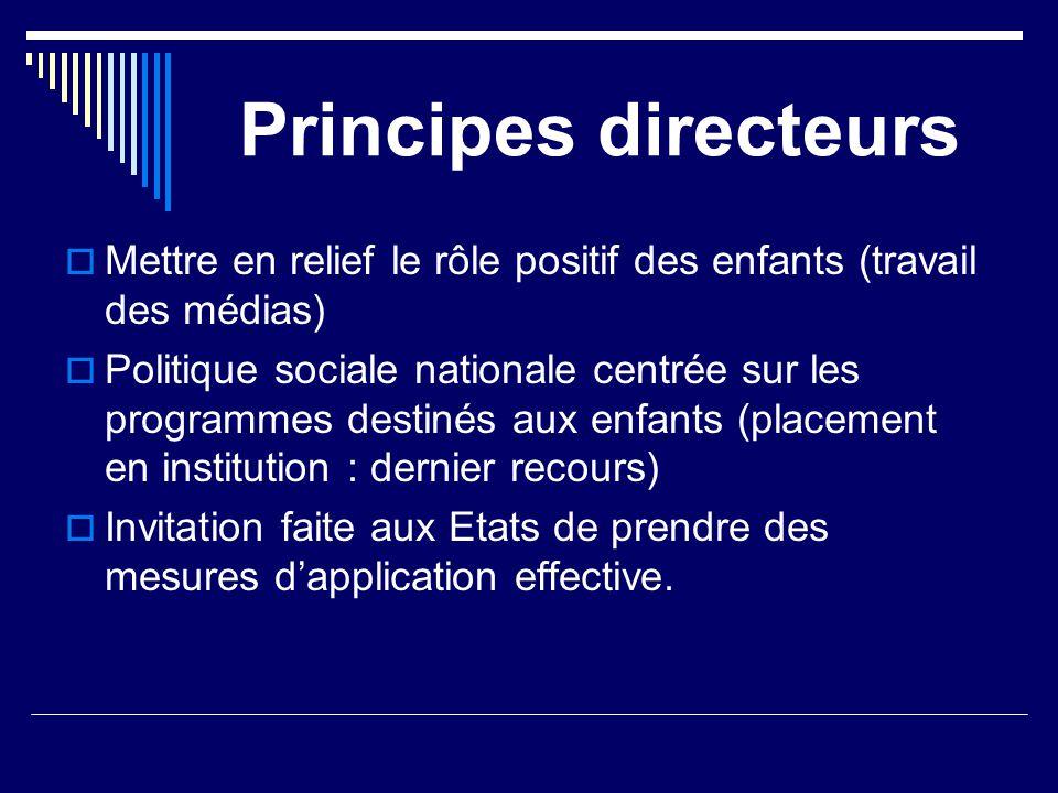 Principes directeurs Mettre en relief le rôle positif des enfants (travail des médias)
