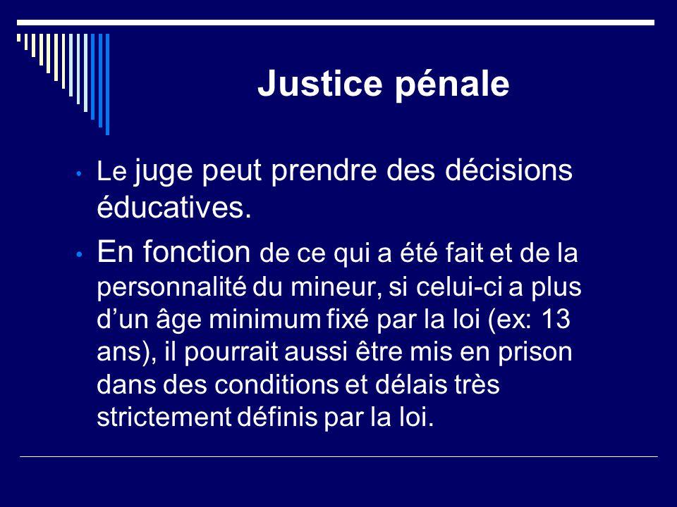 Justice pénale Le juge peut prendre des décisions éducatives.