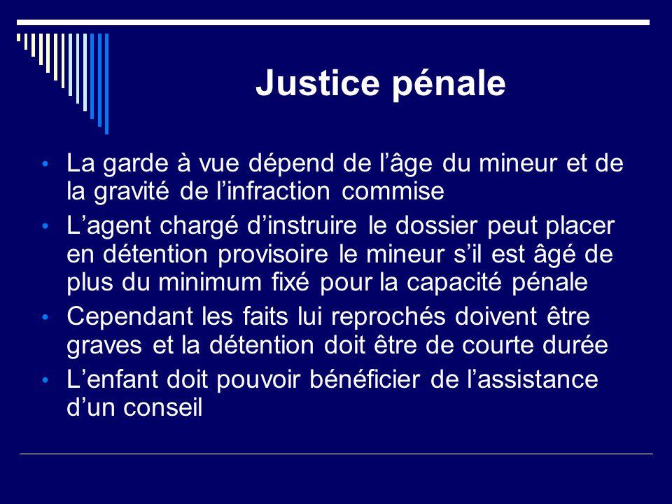 Justice pénale La garde à vue dépend de l'âge du mineur et de la gravité de l'infraction commise