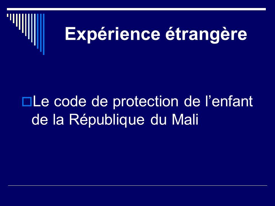 Expérience étrangère Le code de protection de l'enfant de la République du Mali