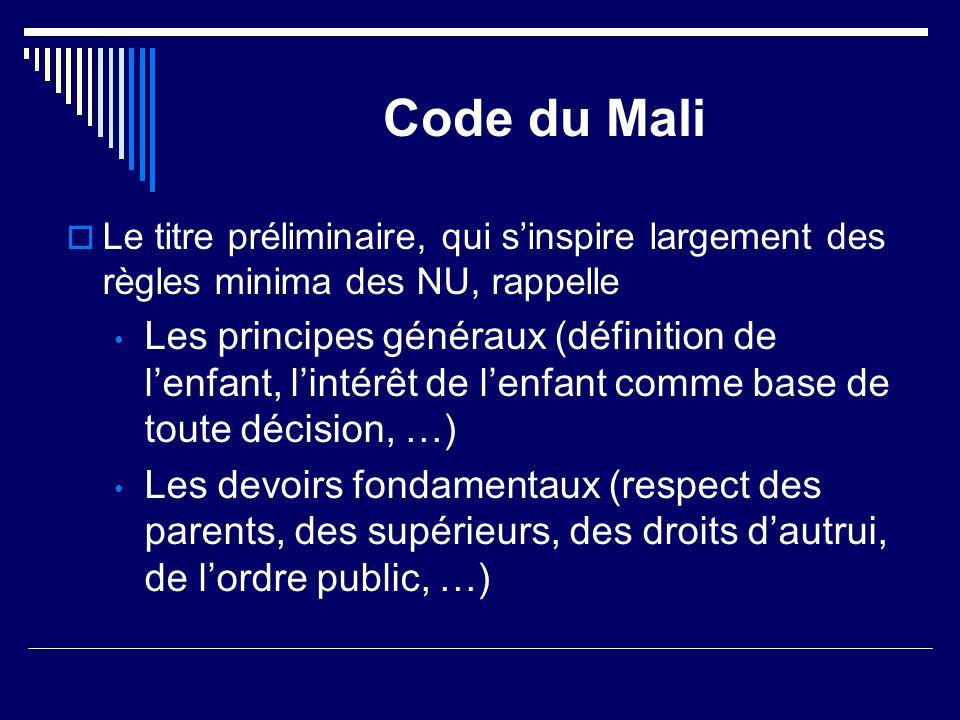 Code du Mali Le titre préliminaire, qui s'inspire largement des règles minima des NU, rappelle.