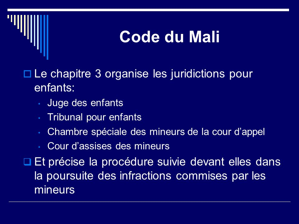 Code du Mali Le chapitre 3 organise les juridictions pour enfants: