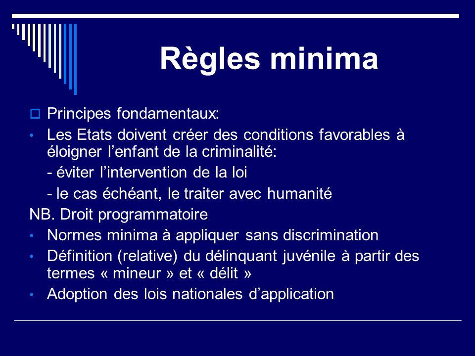Règles minima Principes fondamentaux: