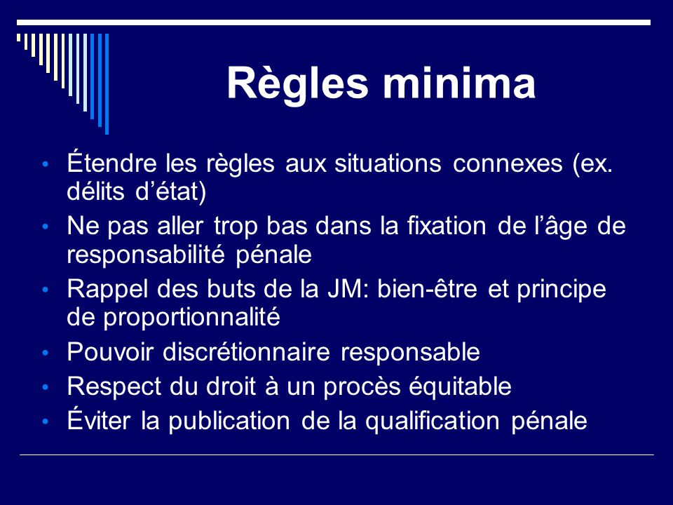 Règles minima Étendre les règles aux situations connexes (ex. délits d'état)