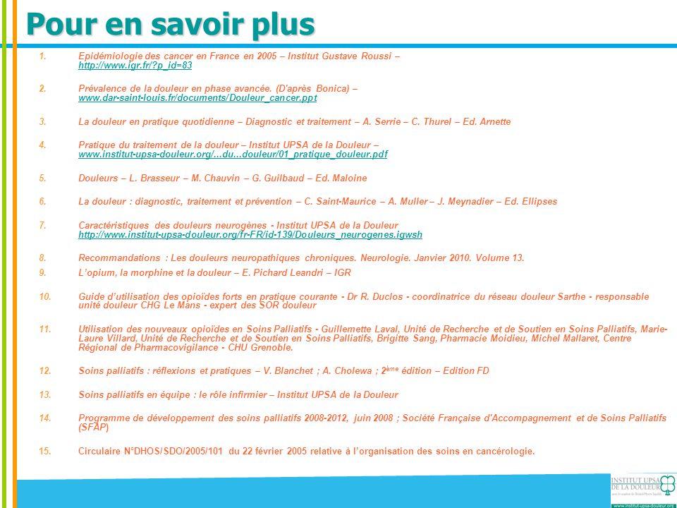 Pour en savoir plus Epidémiologie des cancer en France en 2005 – Institut Gustave Roussi – http://www.igr.fr/ p_id=83.