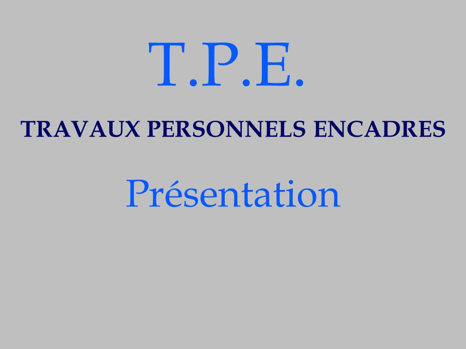 TRAVAUX PERSONNELS ENCADRES Présentation