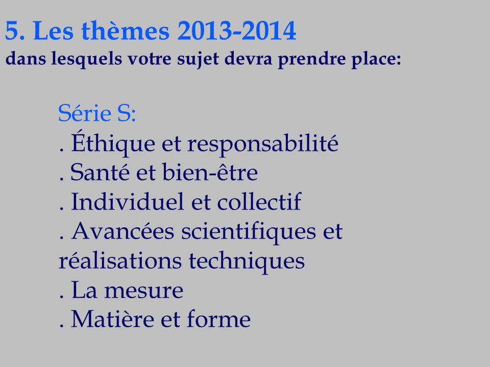 5. Les thèmes 2013-2014 Série S: . Éthique et responsabilité