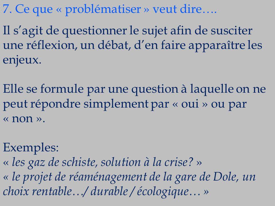 7. Ce que « problématiser » veut dire….