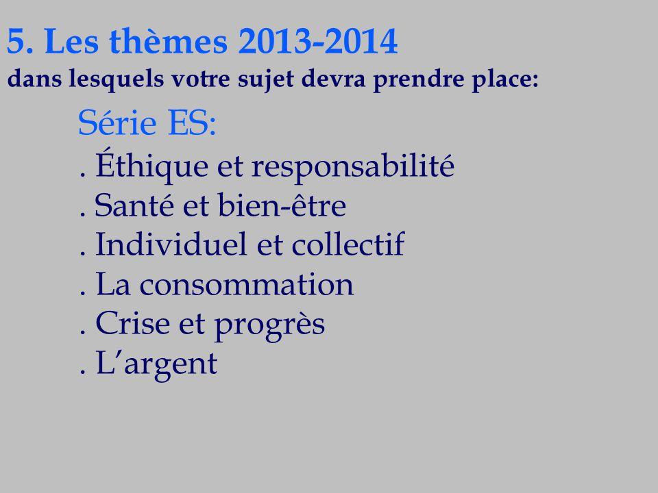 5. Les thèmes 2013-2014 Série ES: . Éthique et responsabilité