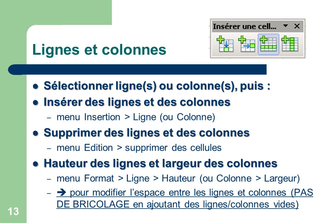 Lignes et colonnes Sélectionner ligne(s) ou colonne(s), puis :