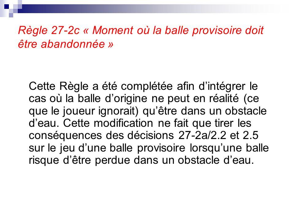 Règle 27-2c « Moment où la balle provisoire doit être abandonnée »