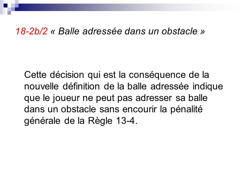 18-2b/2 « Balle adressée dans un obstacle »