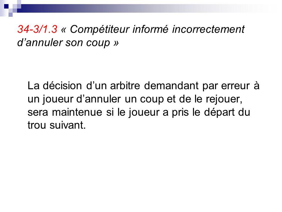 34-3/1.3 « Compétiteur informé incorrectement d'annuler son coup »