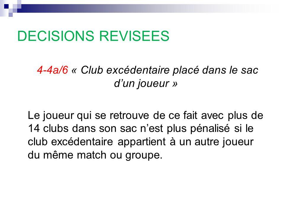 4-4a/6 « Club excédentaire placé dans le sac d'un joueur »