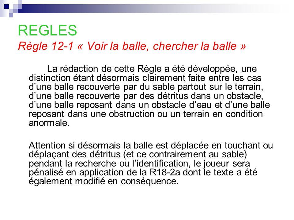 REGLES Règle 12-1 « Voir la balle, chercher la balle »