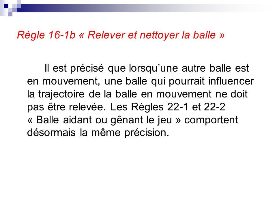 Règle 16-1b « Relever et nettoyer la balle »