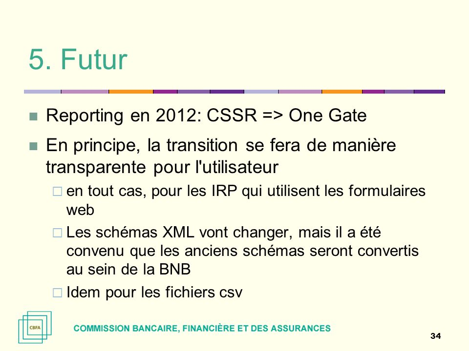 5. Futur Reporting en 2012: CSSR => One Gate