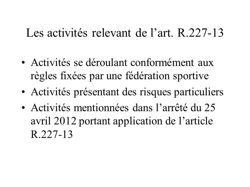 Les activités relevant de l'art. R.227-13