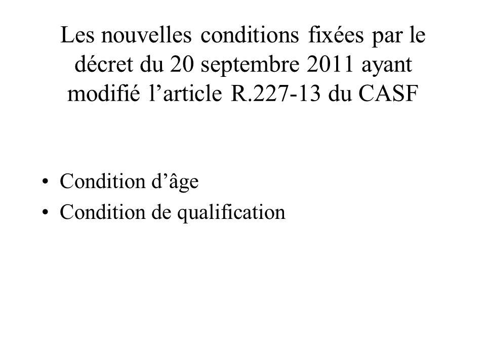 Les nouvelles conditions fixées par le décret du 20 septembre 2011 ayant modifié l'article R.227-13 du CASF