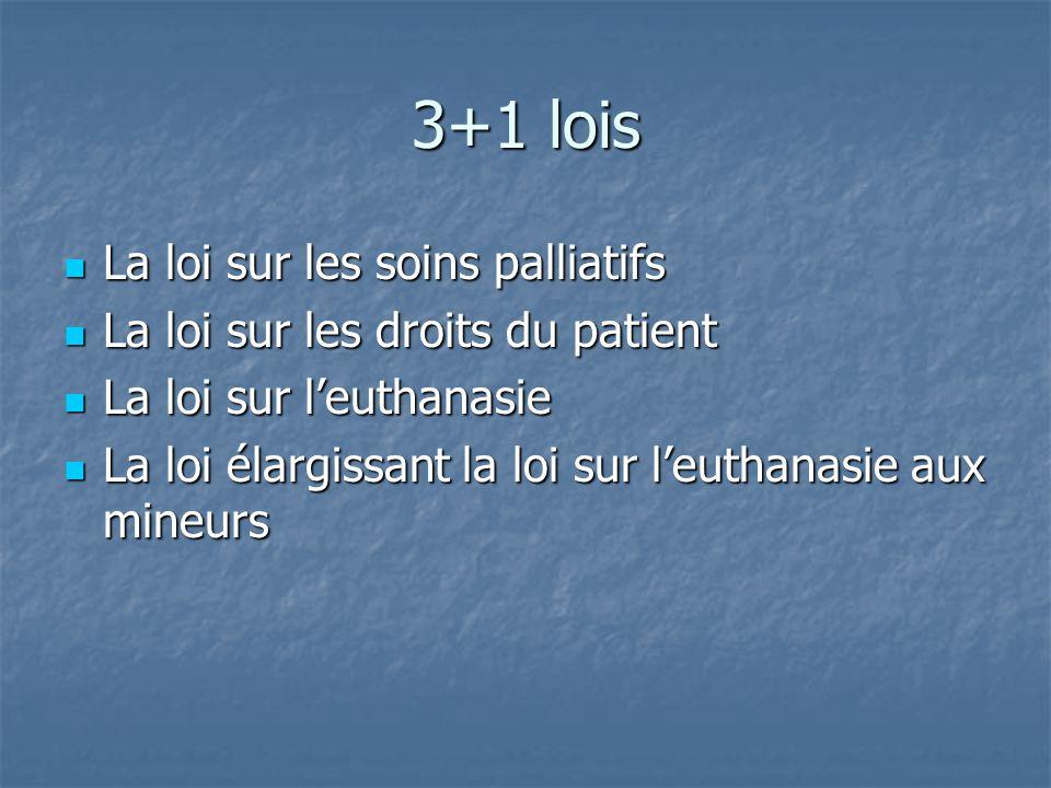 3+1 lois La loi sur les soins palliatifs