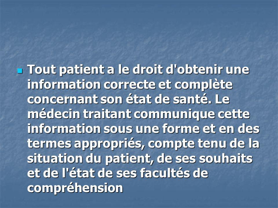 Tout patient a le droit d obtenir une information correcte et complète concernant son état de santé.