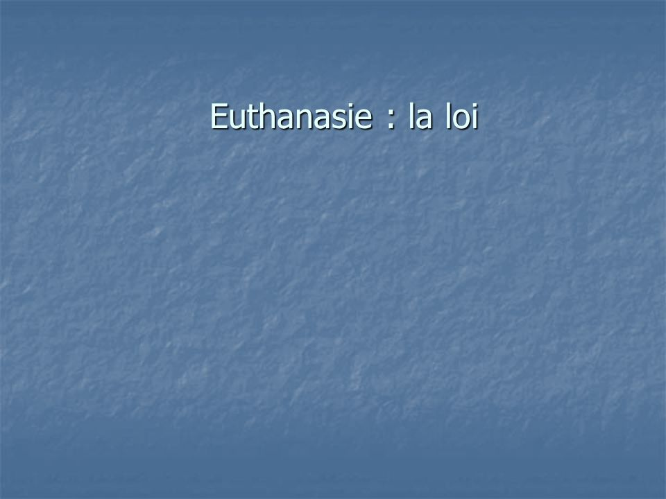Euthanasie : la loi 32