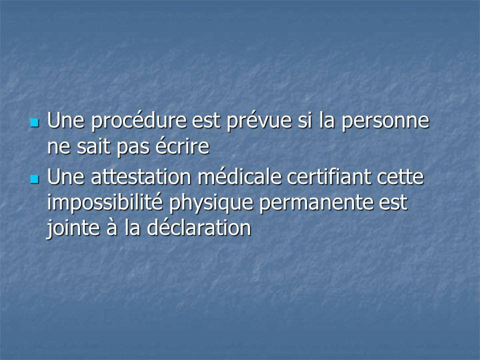 Une procédure est prévue si la personne ne sait pas écrire
