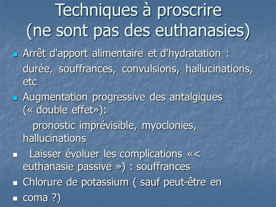 Techniques à proscrire (ne sont pas des euthanasies)