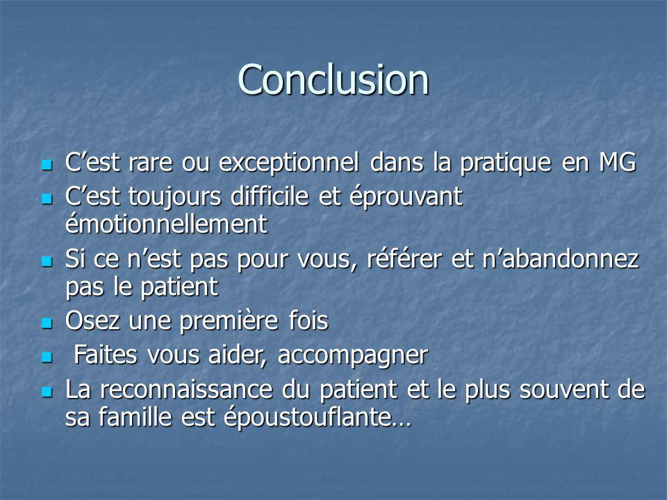 Conclusion C'est rare ou exceptionnel dans la pratique en MG