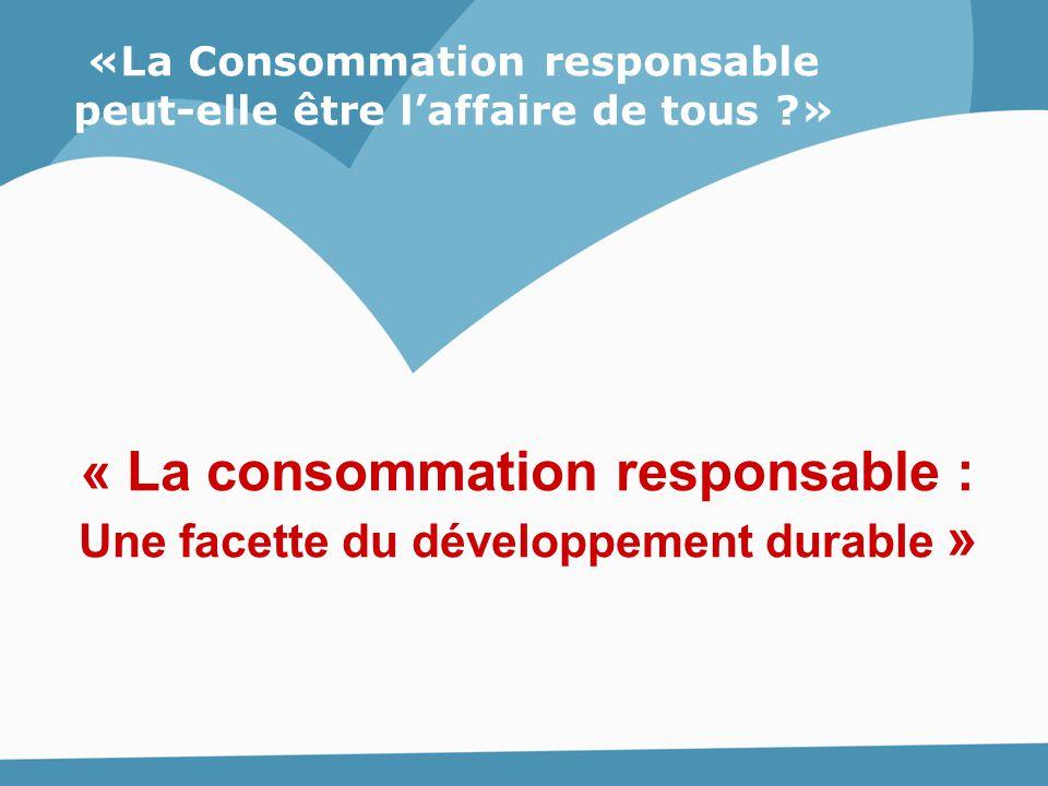 « La consommation responsable :