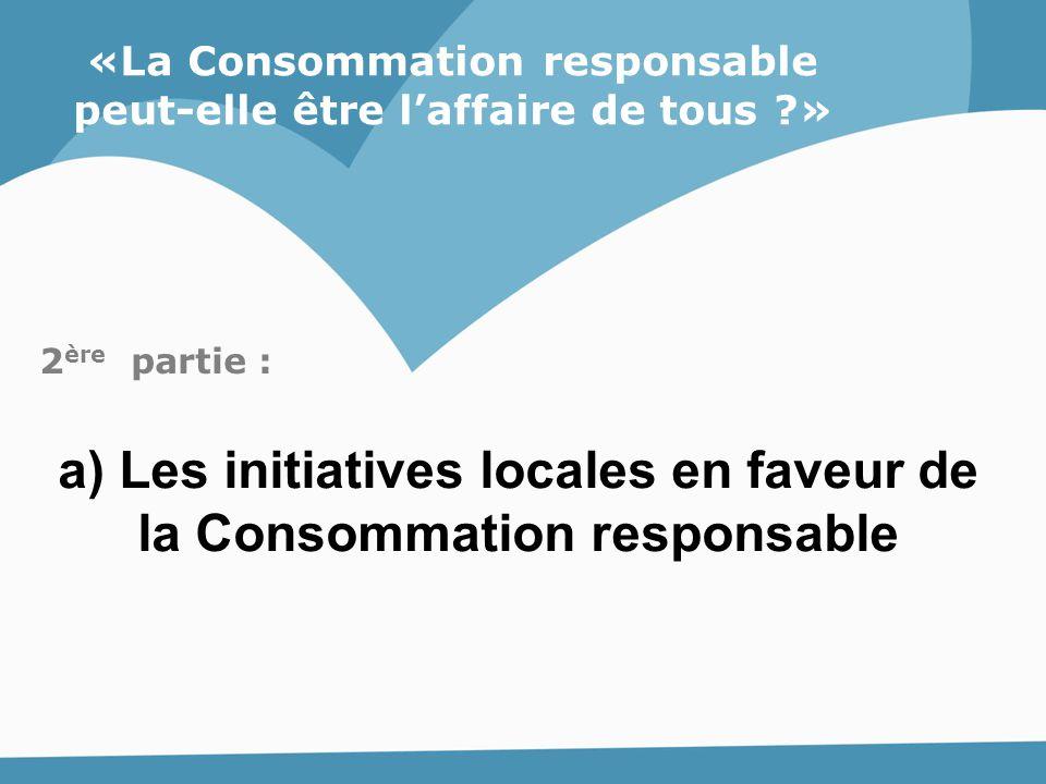 a) Les initiatives locales en faveur de la Consommation responsable