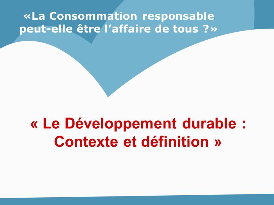 « Le Développement durable : Contexte et définition »